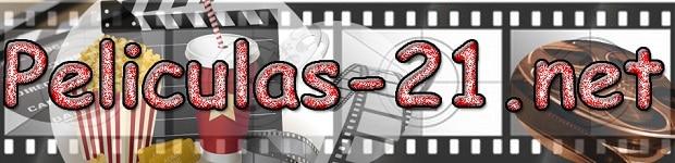 Peliculas 21 | Ver peliculas online gratis | Las mejores peliculas